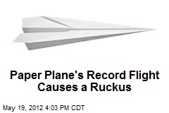 Paper Plane's Record Flight Causes a Ruckus