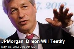 JPMorgan: Dimon Will Testify