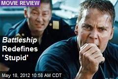 Battleship Redefines 'Stupid'