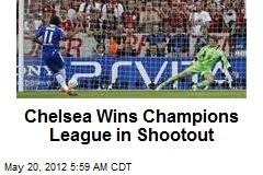 Chelsea Wins Champions League in Shootout