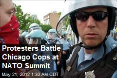 Protesters Battle Chicago Cops at NATO Summit