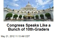 Congress Speaks Like a Bunch of 10th-Graders