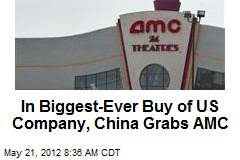 In Biggest-Ever Buy of US Company, China Grabs AMC