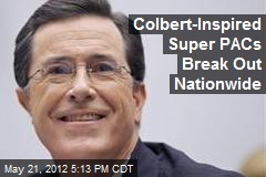 Colbert-Inspired Super PACs Break Out Nationwide
