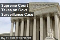 Supreme Court Takes on Govt. Surveillance Case