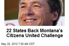 22 States Back Montana's Citizens United Challenge