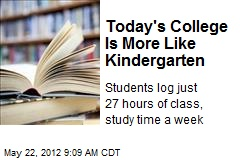 Today's College Is More Like Kindergarten