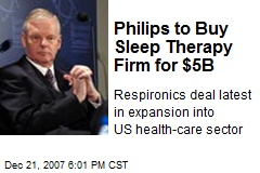 Philips to Buy Sleep Therapy Firm for $5B
