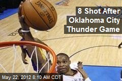 8 Shot After Oklahoma City Thunder Game