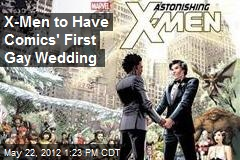 X-Men to Have Comics' First Gay Wedding