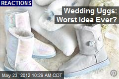 Wedding Uggs: Worst Idea Ever?