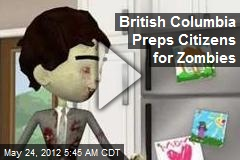 British Columbia Prepares Citizens for Zombies