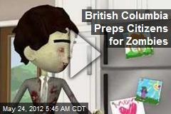 British Columbia Prepares Citizens for Zombies