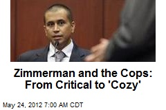 Zimmerman and the Cops: From Critical to 'Cozy'