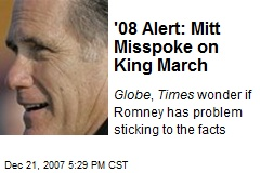 '08 Alert: Mitt Misspoke on King March