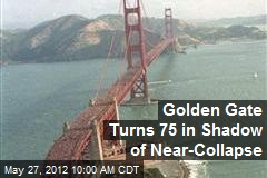 Golden Gate Turns 75 in Shadow of Near-Collapse