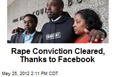 Rape Conviction Cleared, Thanks to Facebook