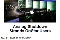 Analog Shutdown Strands OnStar Users