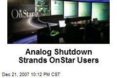 Analog Shutdown Strands OnStar Users