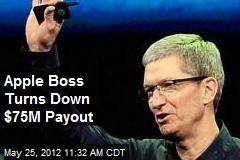 Apple Boss Turns Down $75M Payout