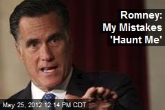 Romney: My Mistakes 'Haunt Me'