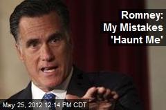 Romney: My Mistakes 'Haunt Me'