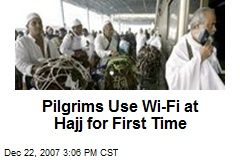 Pilgrims Use Wi-Fi at Hajj for First Time