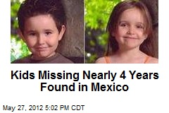 Kids Missing Nearly 4 Years Found in Mexico