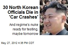 30 North Korean Officials Die in 'Car Crashes'
