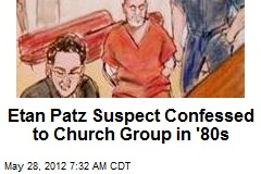 Etan Patz Suspect Confessed to Church Group in '80s