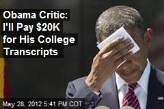 Obama Critic: I'll Pay $20K for His College Transcripts