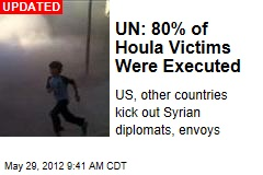 UN: 80% of Houla Victims Were Executed