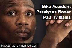 Bike Accident Paralyzes Boxer Paul Williams