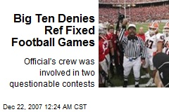 Big Ten Denies Ref Fixed Football Games