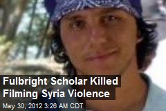 Syracuse U Student Killed Filming Syria Violence