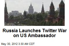 Russia Launches Twitter War on US Ambassador
