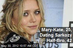 Mary-Kate, 25, Dating Sarkozy Half-Bro, 42