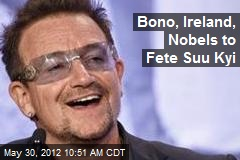 Bono, Ireland, Nobels to Fete Suu Kyi