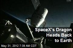 SpaceX's Dragon Heads Back to Earth
