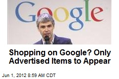 Shopping on Google? Only Advertised Items to Appear