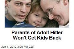 Parents of Adolf Hitler Won't Get Kids Back