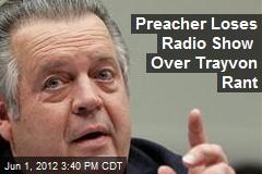 Preacher Loses Radio Show Over Trayvon Rant