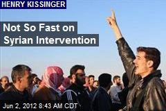 Not So Fast on Syrian Intervention