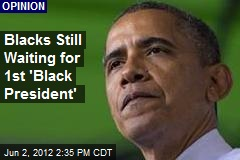 Blacks Still Waiting for a 'Black President'