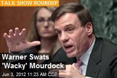 Warner Swats 'Wacky' Mourdock