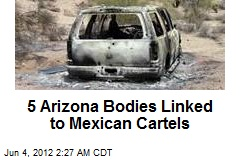5 Arizona Bodies Linked to Mexican Cartels