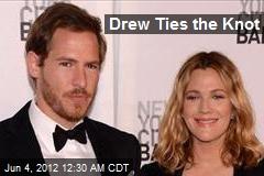 Drew Ties the Knot
