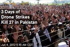 3 Days of Drone Strikes Kill 27 in Pakistan