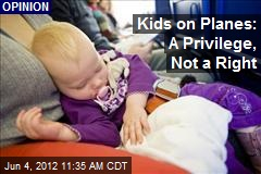 Kids on Planes: A Privilege, Not a Right
