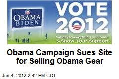 Obama Campaign Sues Site for Selling Obama Gear